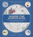 Where the Animals Go by Oliver Uberti, James Cheshire