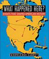 What Happened Here? American History Knowledge Cards