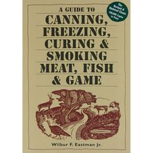 Canning, Freezing, Curing & Smoking Of Meat, Fish & Game