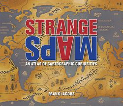 Strange Maps by Frank Jacobs