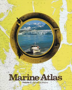 Marine Atlas Volume 2 - Port Hardy to Skagway
