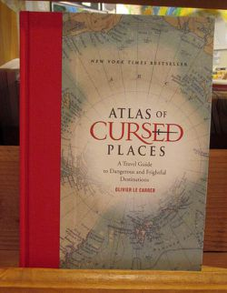Atlas of Cursed Places by Oliver Le Carrer