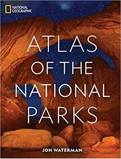 National Geographic Atlas of National Parks
