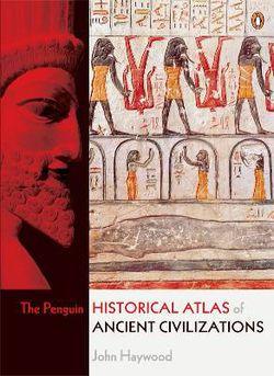 Penguin Historical Atlas of Ancient Civilizations