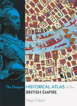 Penguin Historical Atlas of The British Empire
