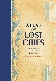 Atlas of Lost Cities Book by Aude de Tocqueville
