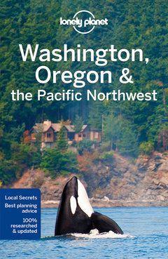Washington, Oregon & the Pacific Northwest Travel Guide Book